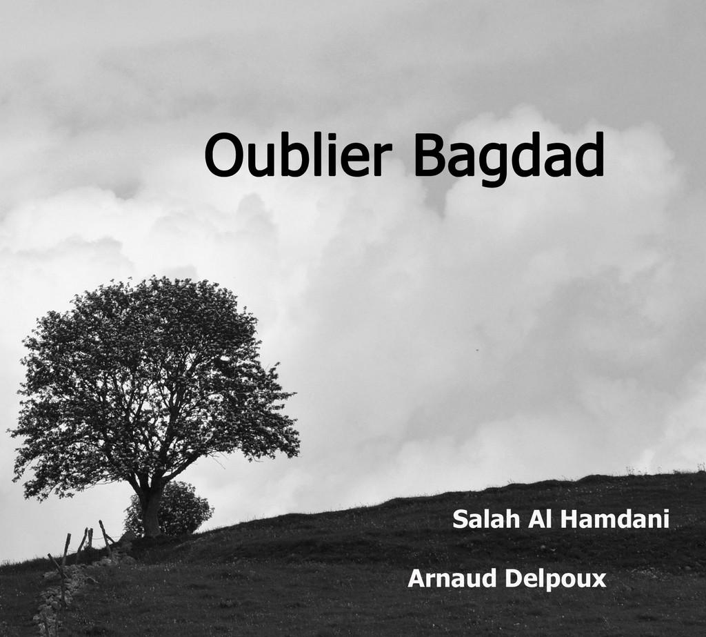 Oublier Bagdad Rencontre Musicale Avec Salah Al Hamdani